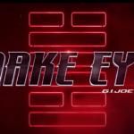 G I Joe前傳  《Snake Eyes》 Trailer出場